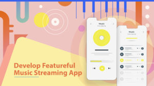 How to Develop A Music Streaming App?